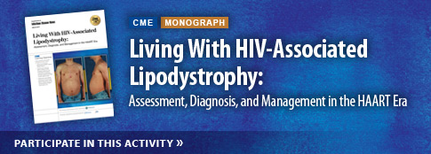 Living With HIV-Associated Lipodystrophy