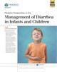 Pediatric Perspectives on the Management of Diarrhea in Infants and Children - Monograph