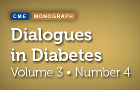 Dialogues in Diabetes: Volume 3, Number 4
