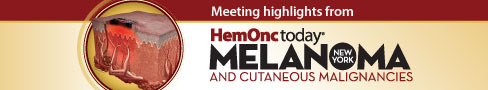 Highlights from HemOncToday Melanoma and Cutaneous Malignancies
