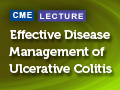 Effective Disease Management of Ulcerative Colitis: Where Are We Now and What Does the Future Hold?