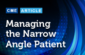 Managing The Narrow Angle Patient