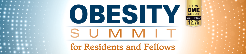 Obesity Summit for Residents and Fellows