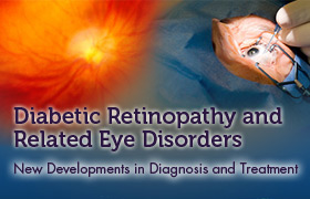 Diabetic Retinopathy and Related Eye Disorders: New Developments in Diagnosis and Treatment