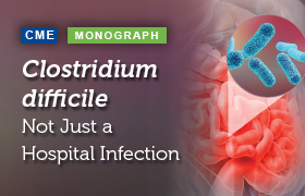 <em>Clostridium difficile</em>: Not Just a Hospital Infection