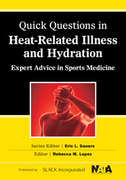 Quick Questions in Heat-Related Illnesses and Hydration: Expert Advice in Sports Medicine