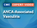 ANCA-associated Vasculitis: Cross-disciplinary Considerations to Optimize Patient Care